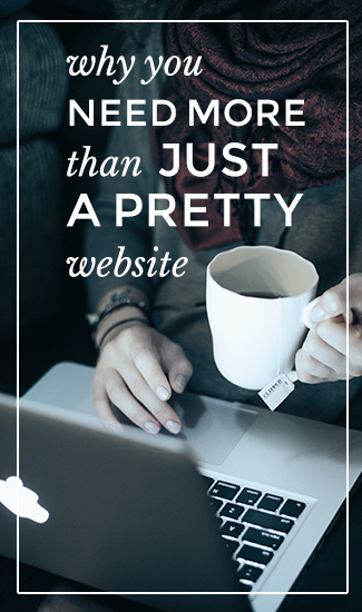 Why you need more than just a pretty website
